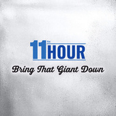 Bring That Giant Down by 11th Hour