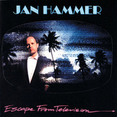 Escape From Television von Jan Hammer