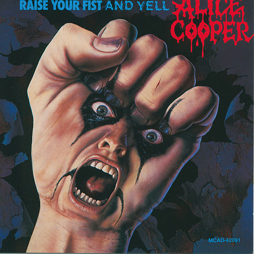 Raise Your Fist And Yell von Alice Cooper