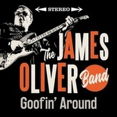 Goofin' Around von The James Oliver Band