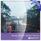 Baby White Noise Series (Windscreen Wipers) [Loopable Version] by Baby Sweet Dream (1)