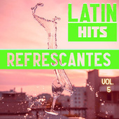 Latin Hits Refrescantes Vol. 5 de Various Artists