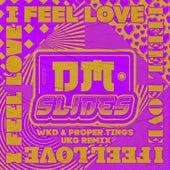 I Feel Love (WKD & Proper Tings UKG Remix) von DM Slides