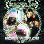 Both Worlds, *69 von Gangsta Boo
