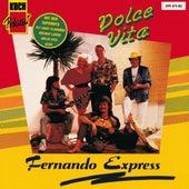 Dolce Vita von Fernando Express