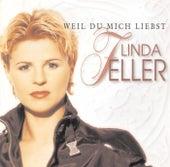 Weil Du mich liebst von Linda Feller