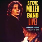 Live! Breaking Ground August 3, 1977 (Live) fra Steve Miller Band