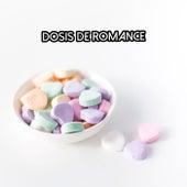 Dosis de Romance de Various Artists