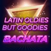 Latin Oldies But Goodies - Bachata de Various Artists