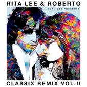 Rita Lee & Roberto - Classix Remix Vol. II by Rita Lee