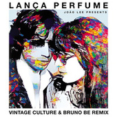 Lança Perfume (Vintage Culture & Bruno Be Remix / Radio Edit) de Rita Lee