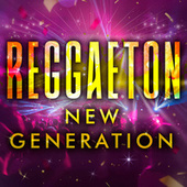 Reggaeton New Generation de Various Artists