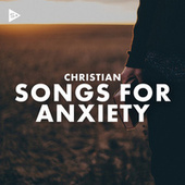 Christian Songs For Anxiety de Various Artists