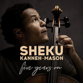 5 Years On by Sheku Kanneh-Mason
