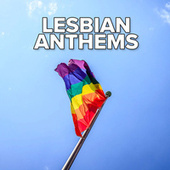 Lesbian Anthems von Various Artists