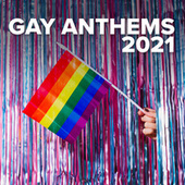 Gay Anthems 2021 fra Various Artists