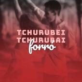 Tchurubei Tchurubai Forró de Various Artists