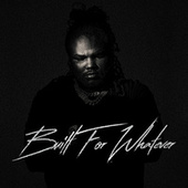 Built For Whatever by Tee Grizzley