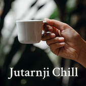 Jutarnji Chill fra Various Artists