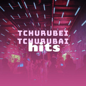 Tchurubei Tchurubai Hits von Various Artists