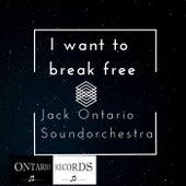 I want to break free by Jack Ontario Soundorchestra