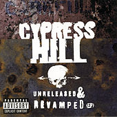 Unreleased & Revamped(Ep) de Cypress Hill