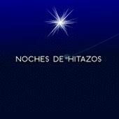 Noches de Hitazos de Various Artists
