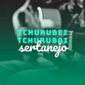 Tchurubei Tchurubai Sertanejo de Various Artists
