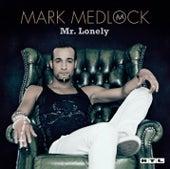 Mr. Lonely (Re-Edition) von Mark Medlock