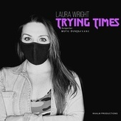 Trying Times fra Laura Wright