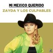 Mi Mexico Querido de Zayda Y Los Culpables