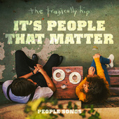 It's People That Matter by The Tragically Hip