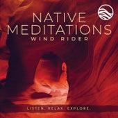 Native Meditations von Windrider