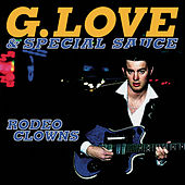 Rodeo Clowns by G. Love & Special Sauce