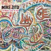 I'll Make Love To You di Mike Zito