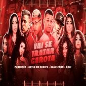 Vai Se Tratar Garota (feat. Mc Pedrinho & Mc Davi) (Brega Funk) by Kevin do recife