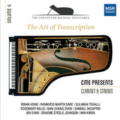 The Art of Transcription - Clarinet, Strings and Piano von Center for Musical Excellence