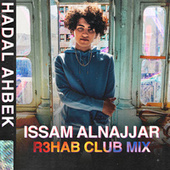 Hadal Ahbek (R3HAB Club Remix) de Issam Alnajjar