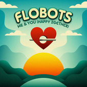 Me & You (Happy 2gether) by The Flobots