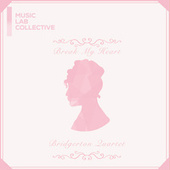 Break My Heart (arr. string quartet) (Inspired by 'Bridgerton') by Music Lab Collective