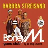 Barbra Streisand - Boney M. goes Club fra Boney M.