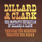 The Fantastic Expedition Of Dillard & Clark/Through The Morning Through The Night de Dillard and Clark