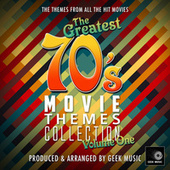 The Greatest 70's Movie Themes Collection, Vol. 1 de Geek Music