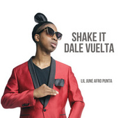 Shake It Dale Vuelta by Lil June Afro Punta