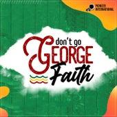 Dont Go de George Faith