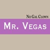 No Gal Clown by Mr. Vegas