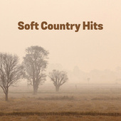Soft Country Hits by Various Artists