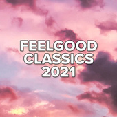 Feelgood Classics 2021 by Various Artists