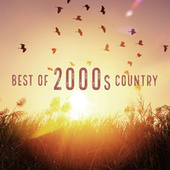 Best Of 2000s Country by Various Artists