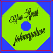 Your Sound by Johnny Pluse
